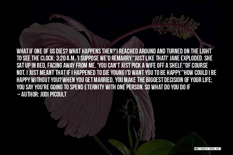 If I Die Young Quotes By Jodi Picoult