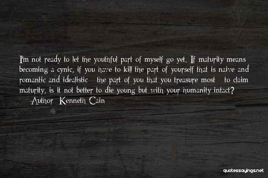 If I Die Young Quotes By Kenneth Cain