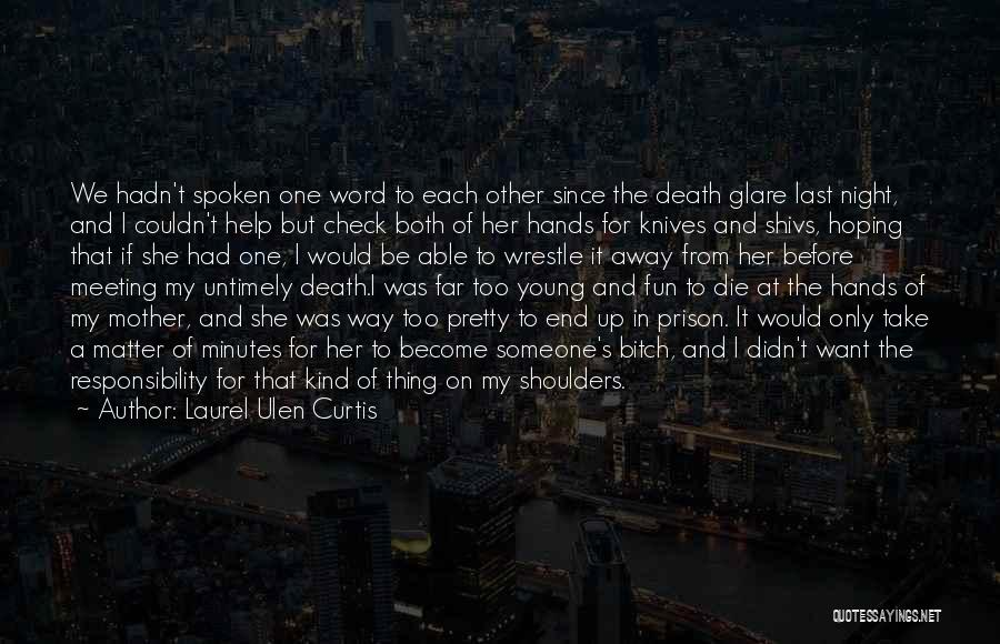 If I Die Young Quotes By Laurel Ulen Curtis