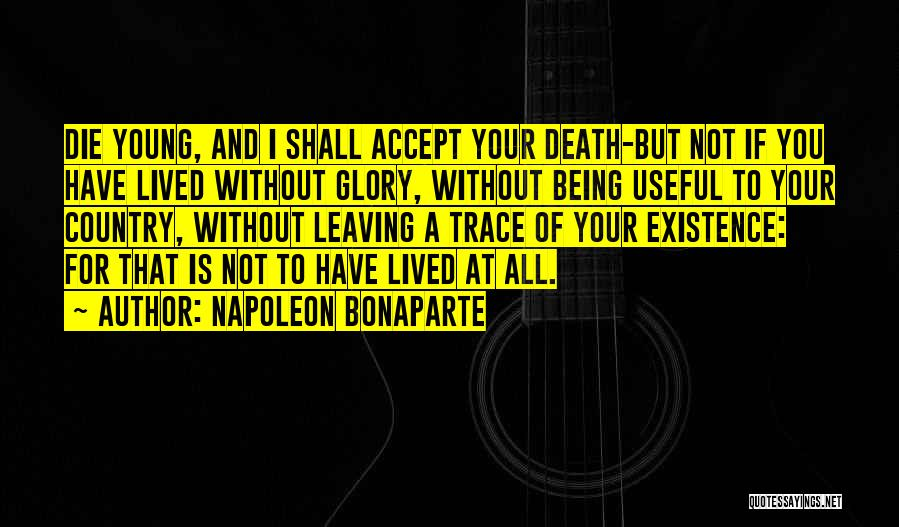 If I Die Young Quotes By Napoleon Bonaparte