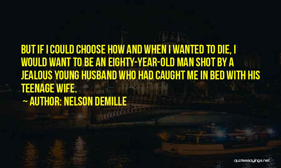 If I Die Young Quotes By Nelson DeMille