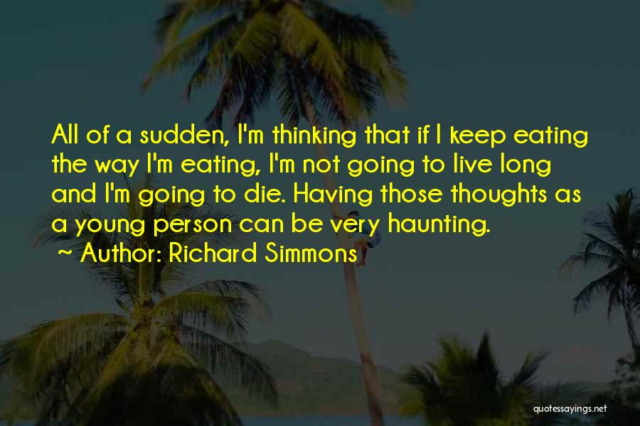 If I Die Young Quotes By Richard Simmons
