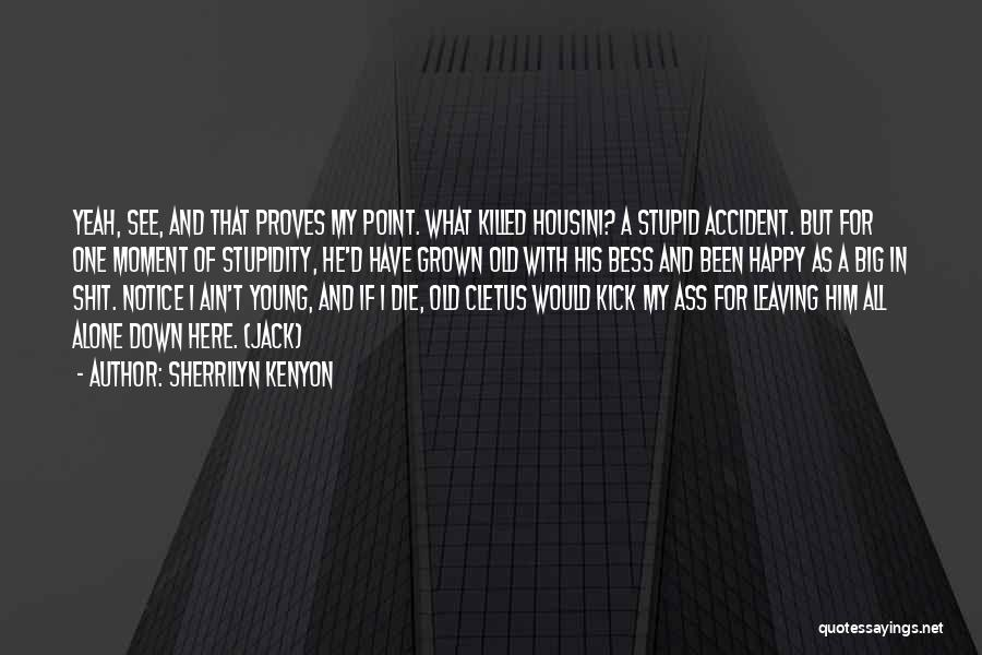 If I Die Young Quotes By Sherrilyn Kenyon