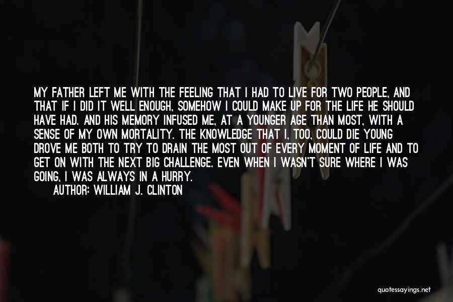 If I Die Young Quotes By William J. Clinton