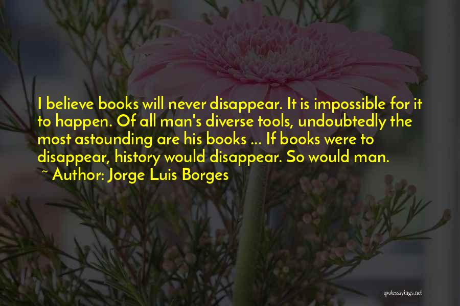 If I Disappear Quotes By Jorge Luis Borges