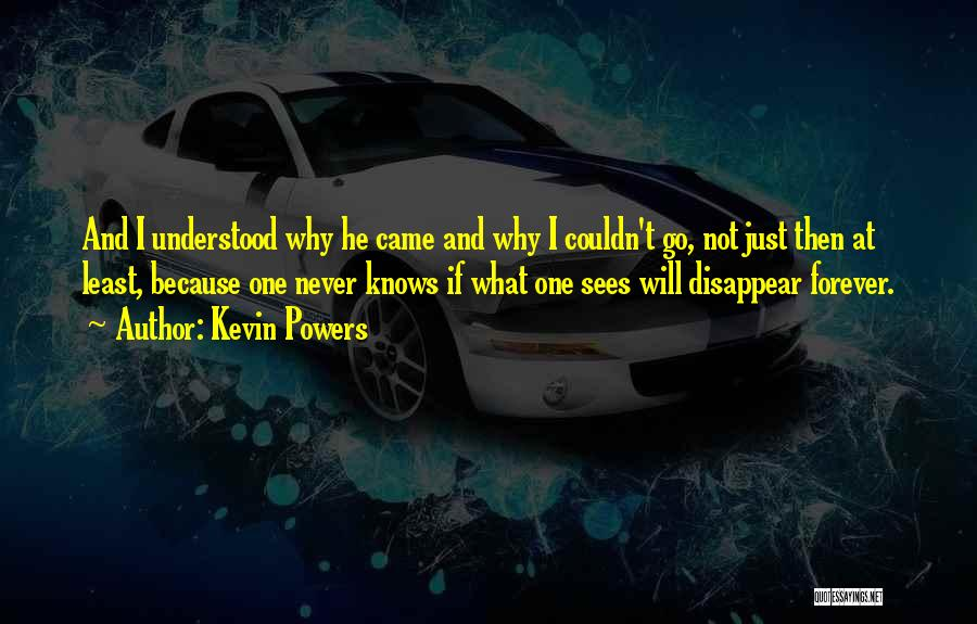 If I Disappear Quotes By Kevin Powers