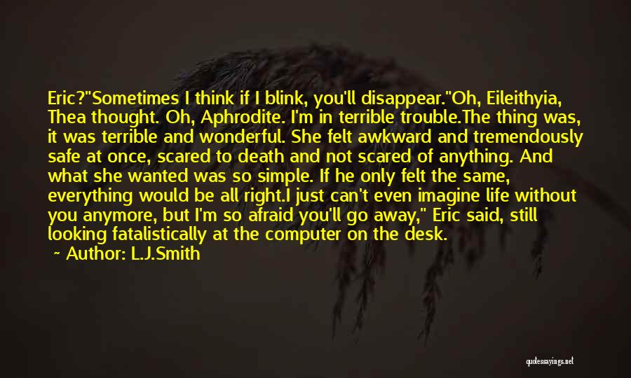 If I Disappear Quotes By L.J.Smith