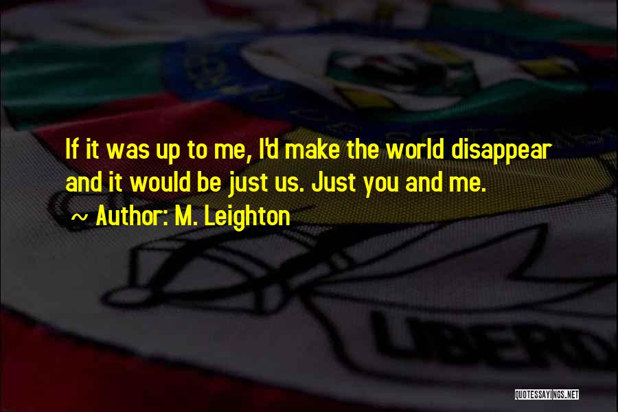 If I Disappear Quotes By M. Leighton