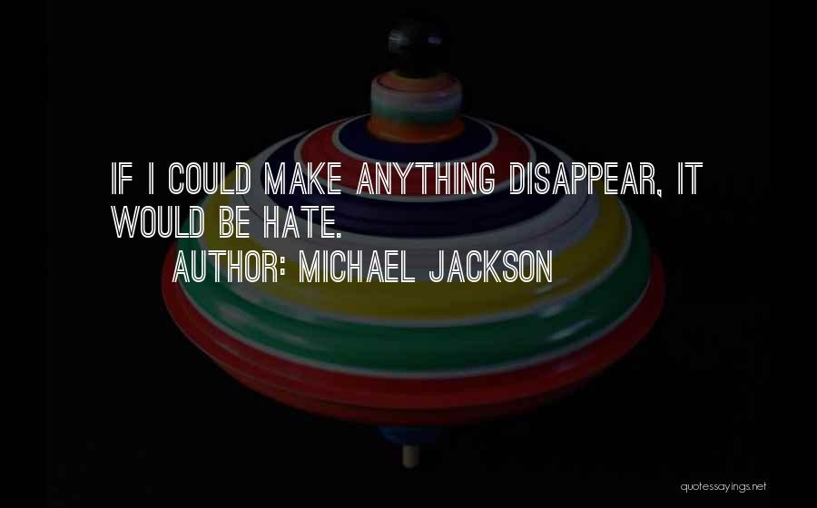 If I Disappear Quotes By Michael Jackson