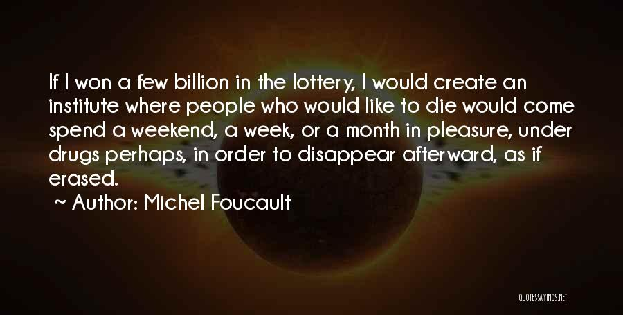 If I Disappear Quotes By Michel Foucault