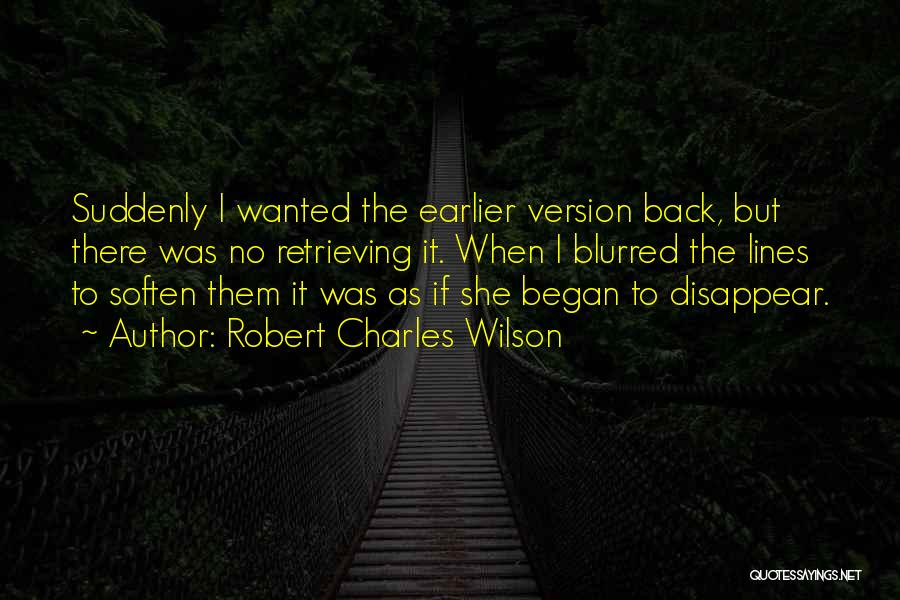 If I Disappear Quotes By Robert Charles Wilson