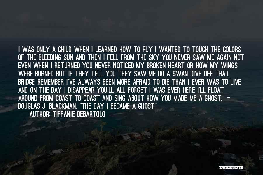 If I Disappear Quotes By Tiffanie DeBartolo