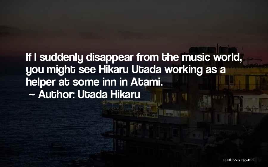 If I Disappear Quotes By Utada Hikaru