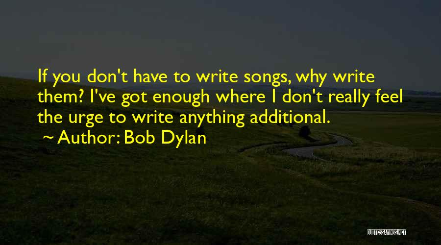 If I Got You Quotes By Bob Dylan
