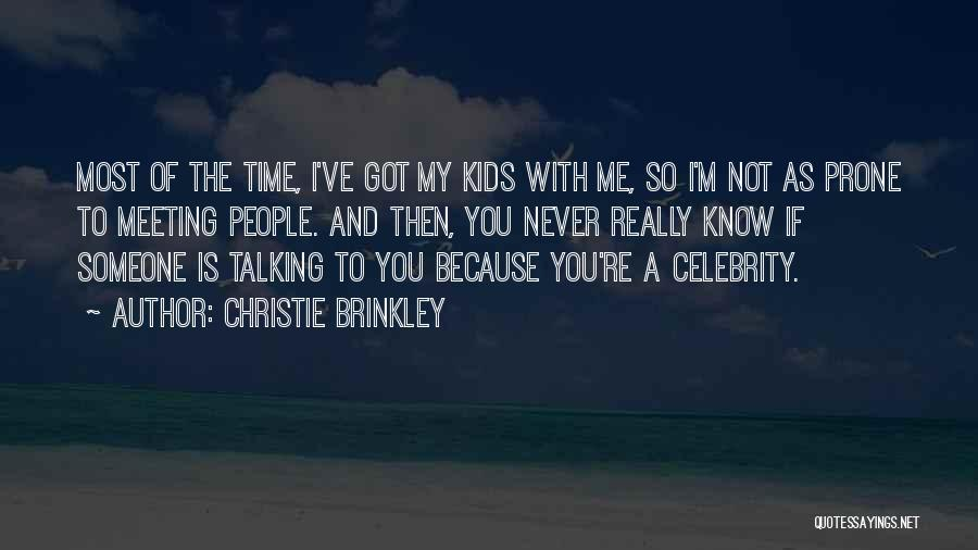 If I Got You Quotes By Christie Brinkley
