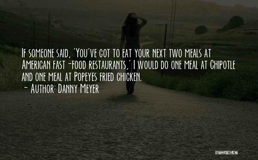 If I Got You Quotes By Danny Meyer