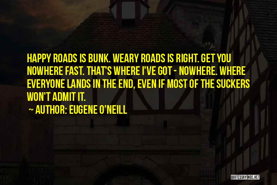 If I Got You Quotes By Eugene O'Neill