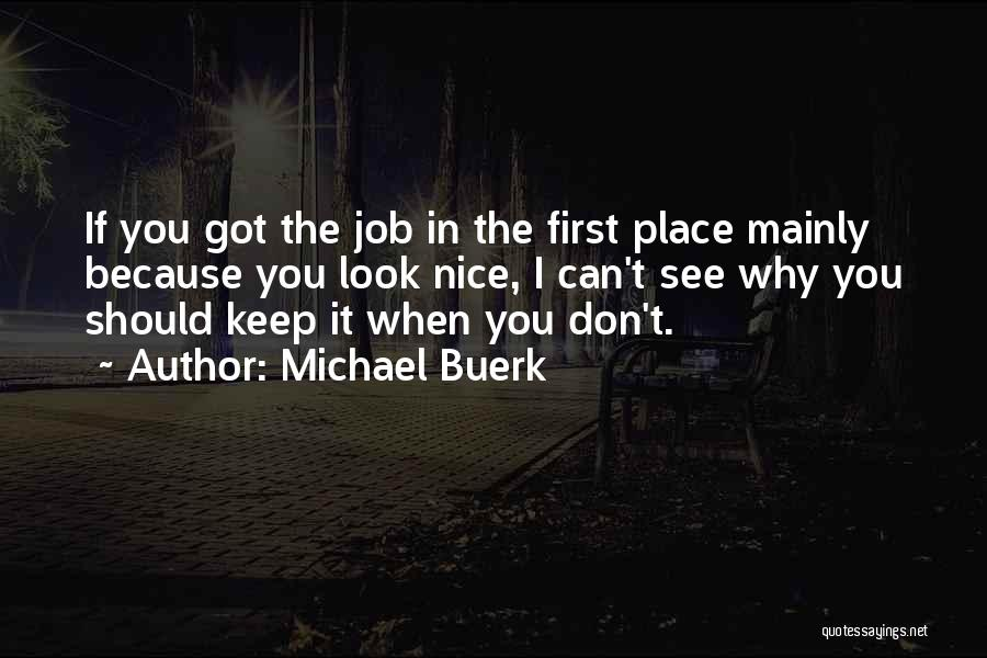 If I Got You Quotes By Michael Buerk