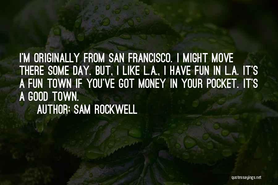 If I Got You Quotes By Sam Rockwell