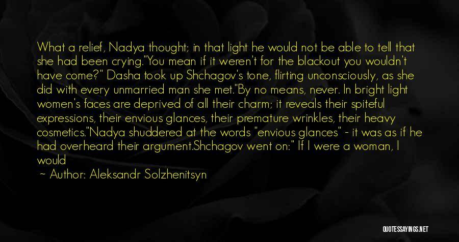 If I Never Met You Quotes By Aleksandr Solzhenitsyn