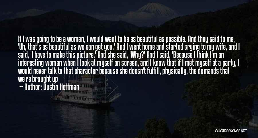 If I Never Met You Quotes By Dustin Hoffman