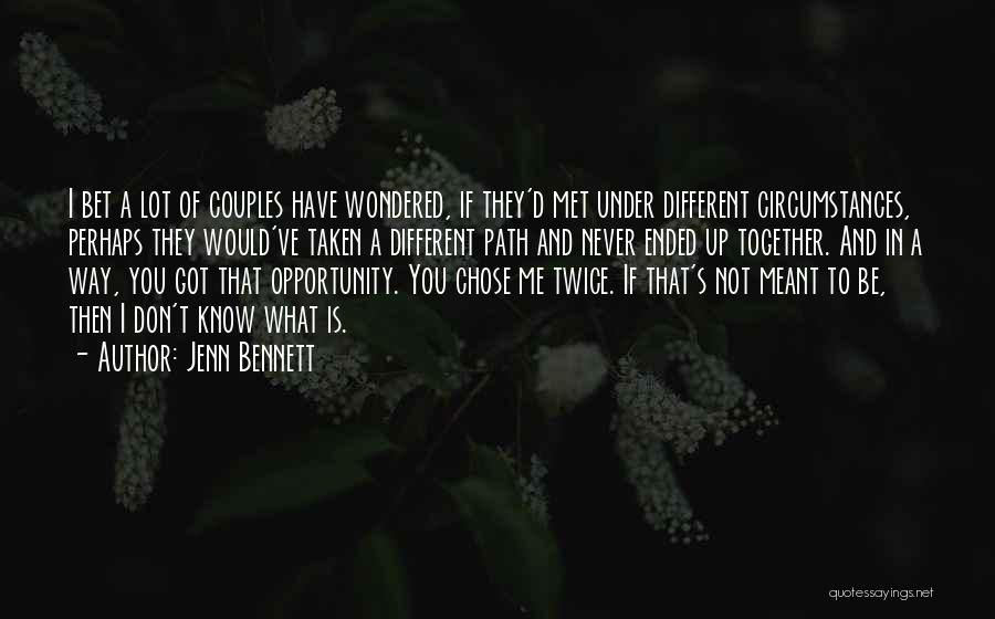 If I Never Met You Quotes By Jenn Bennett