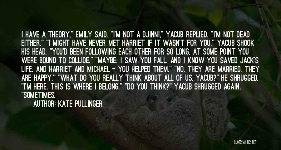 If I Never Met You Quotes By Kate Pullinger