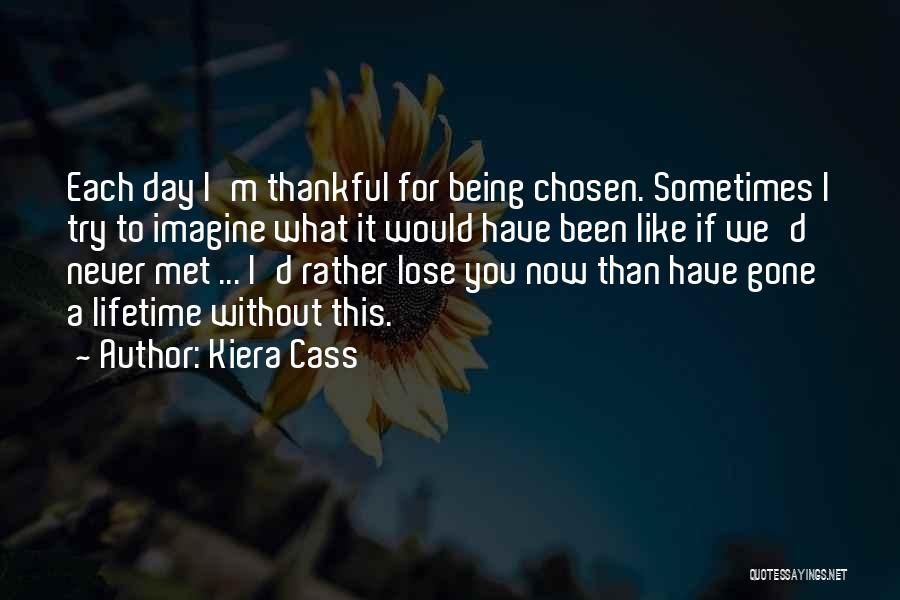 If I Never Met You Quotes By Kiera Cass