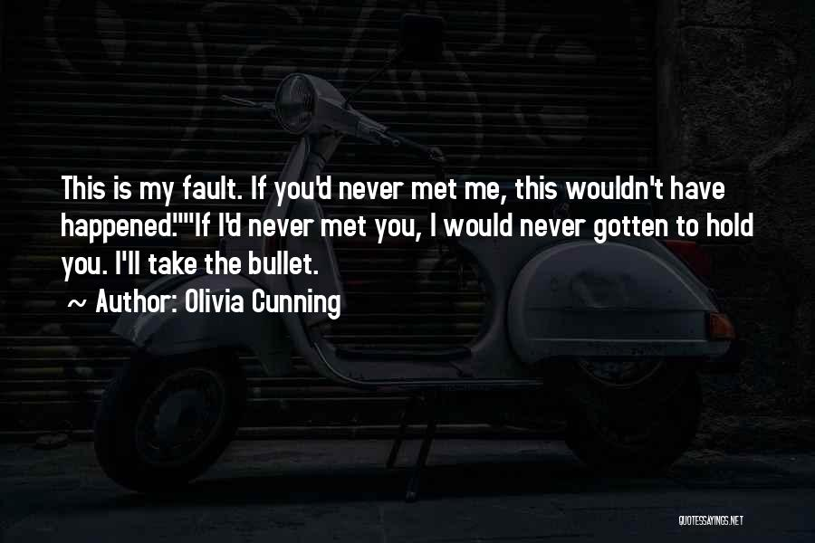 If I Never Met You Quotes By Olivia Cunning