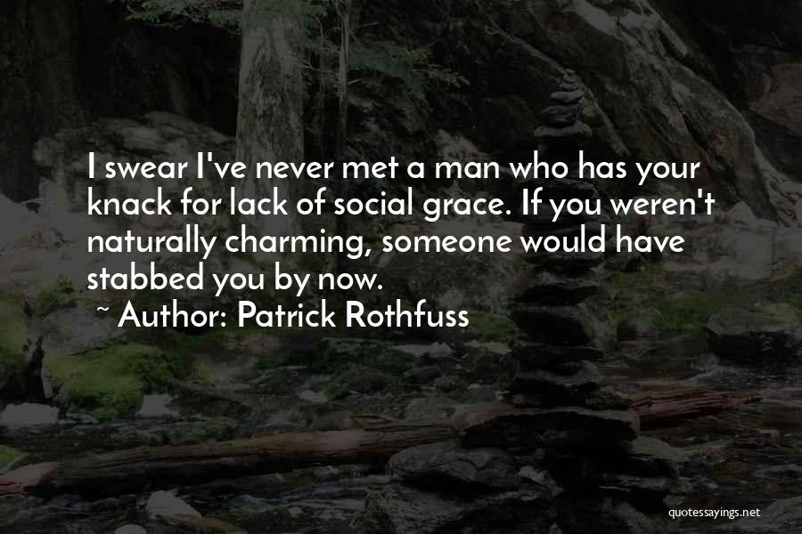 If I Never Met You Quotes By Patrick Rothfuss