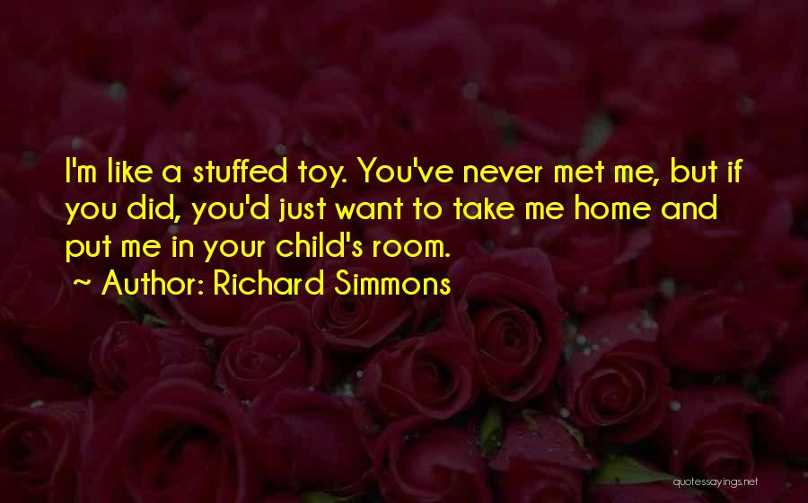 If I Never Met You Quotes By Richard Simmons