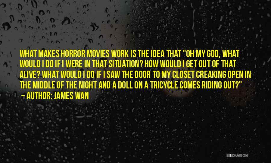 If I Quotes By James Wan