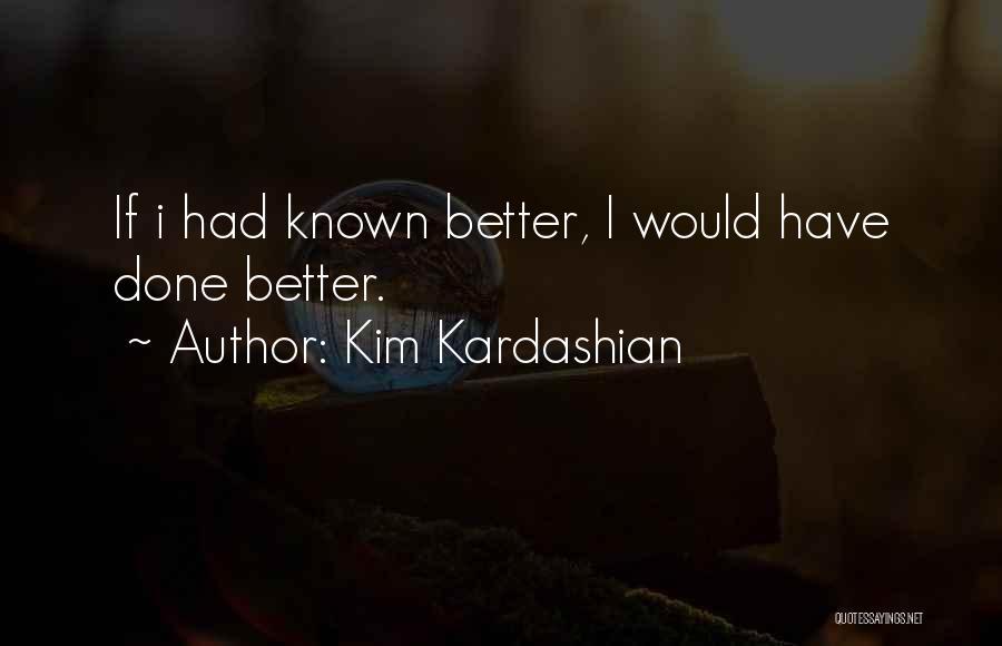 If I Quotes By Kim Kardashian