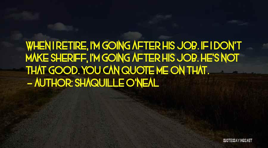 If I Quotes By Shaquille O'Neal