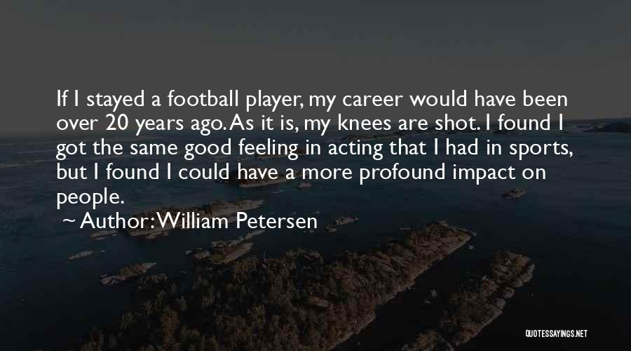 If I Quotes By William Petersen