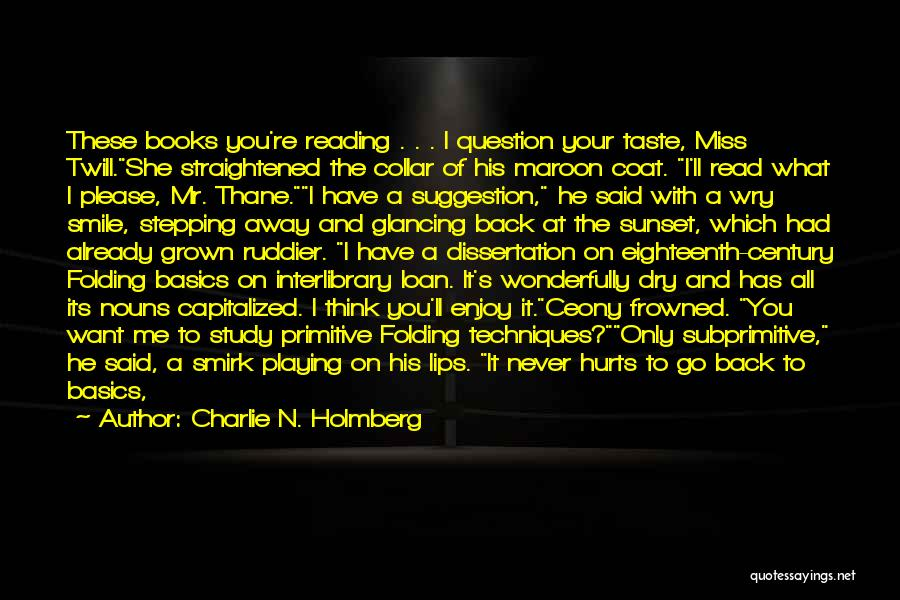 If I Said I Miss You Quotes By Charlie N. Holmberg
