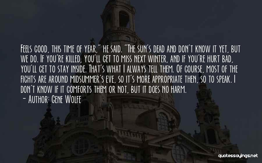 If I Said I Miss You Quotes By Gene Wolfe