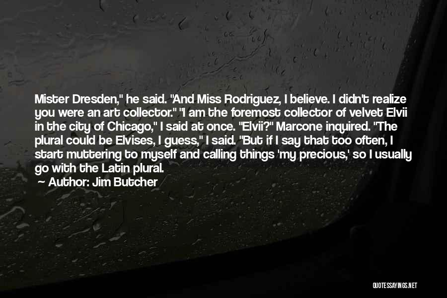 If I Said I Miss You Quotes By Jim Butcher