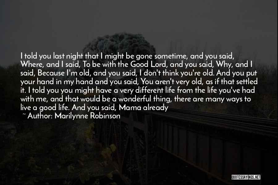 If I Said I Miss You Quotes By Marilynne Robinson