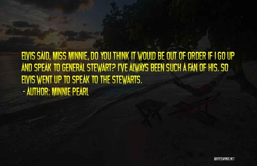 If I Said I Miss You Quotes By Minnie Pearl