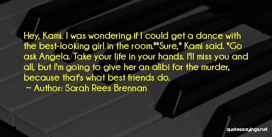 If I Said I Miss You Quotes By Sarah Rees Brennan