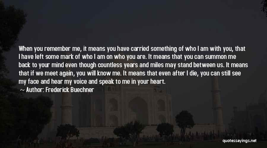 If I Speak My Mind Quotes By Frederick Buechner