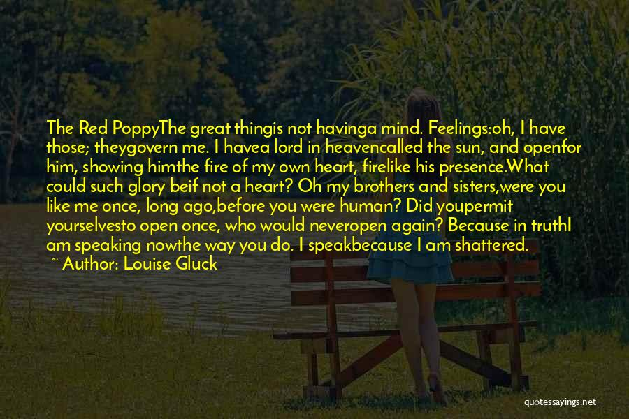 If I Speak My Mind Quotes By Louise Gluck