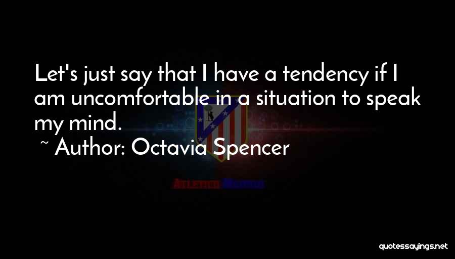 If I Speak My Mind Quotes By Octavia Spencer
