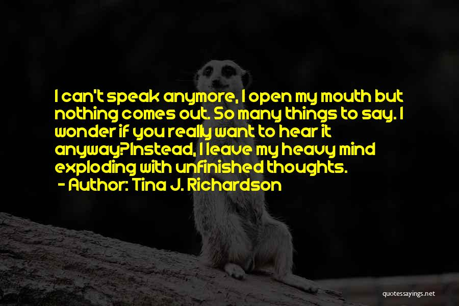If I Speak My Mind Quotes By Tina J. Richardson