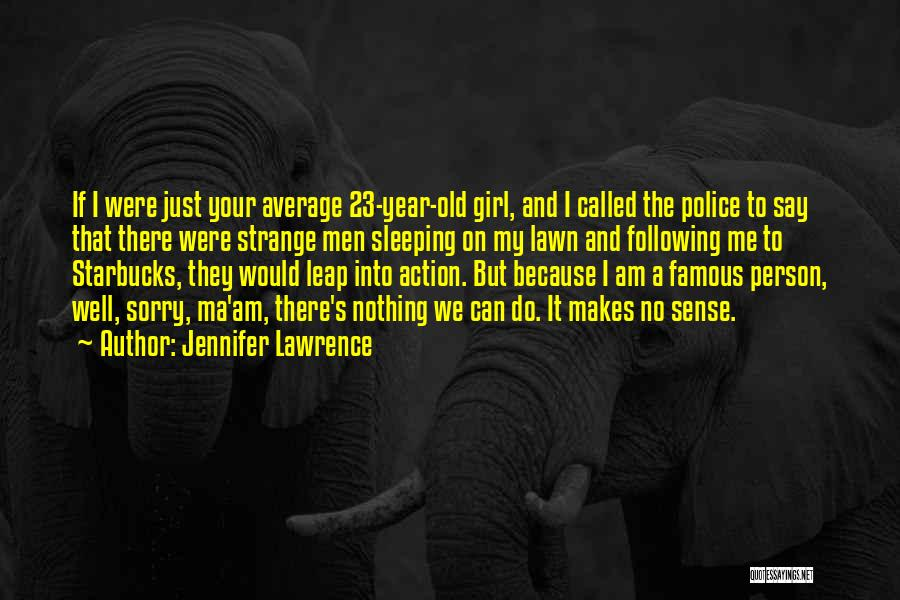 If I Were A Girl Quotes By Jennifer Lawrence