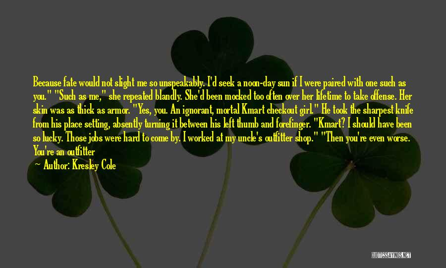 If I Were A Girl Quotes By Kresley Cole
