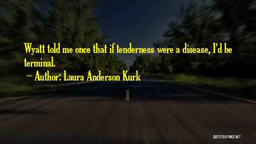 If I Were A Girl Quotes By Laura Anderson Kurk