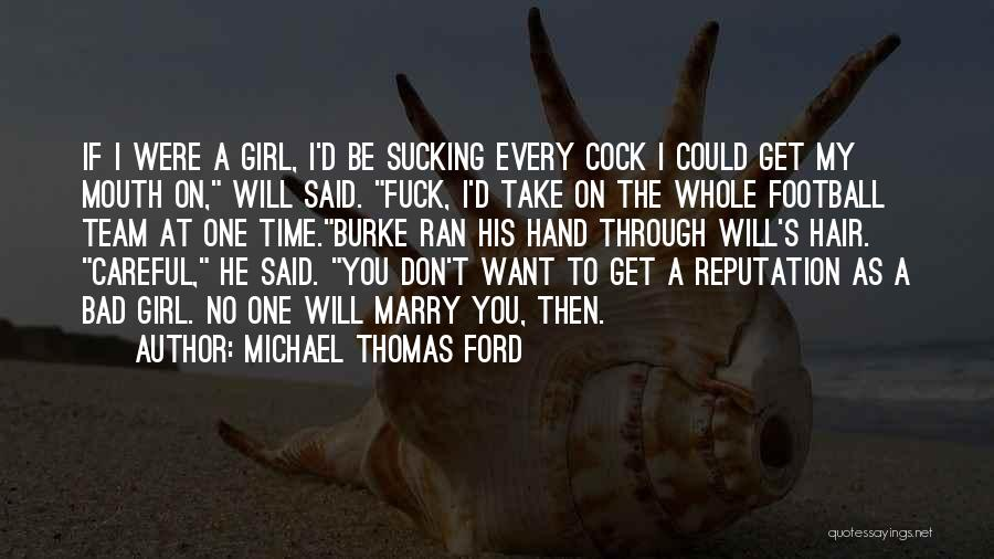 If I Were A Girl Quotes By Michael Thomas Ford