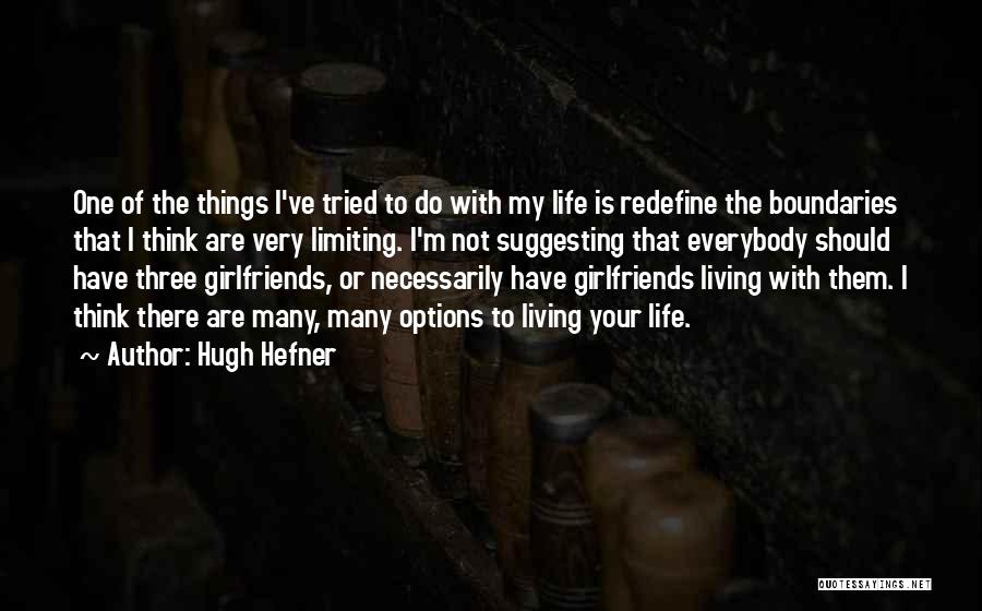 If I Were Your Girlfriend Quotes By Hugh Hefner